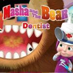 Dentist Masha and the Bear